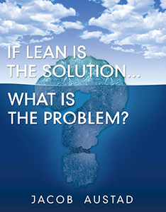 'If LEAN is the solution what is the problem' cover